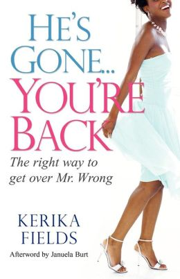 He's Gone... You're Back: The Right Way to Get over Mr. Wrong