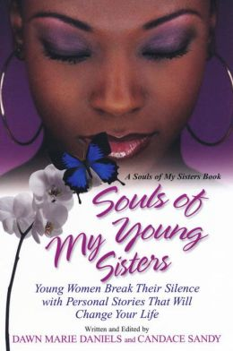 Souls of My Young Sisters: Young Women Break Their Silence with Personal Stories That Will Change Your Life