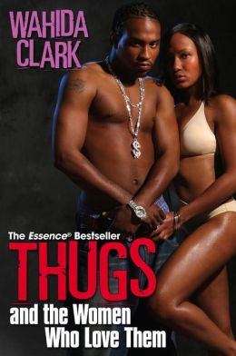 Thugs and the Women Who Love Them (Thug Series #1)