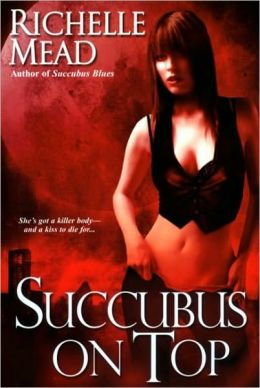 Succubus on Top (Georgina Kincaid Series #2)
