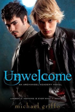 Unwelcome (Archangel Academy Series #2)