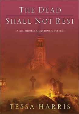 The Dead Shall Not Rest (Dr. Thomas Silkstone Series #2)