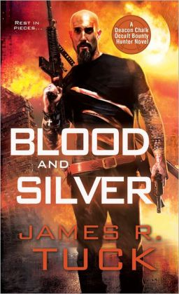 Blood and Silver (Deacon Chalk: Occult Bounty Hunter Series #2)