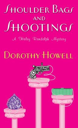 Shoulder Bags and Shootings (Haley Randolph Series #3)