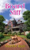 Book Cover Image. Title: Board Stiff, Author: Annelise Ryan