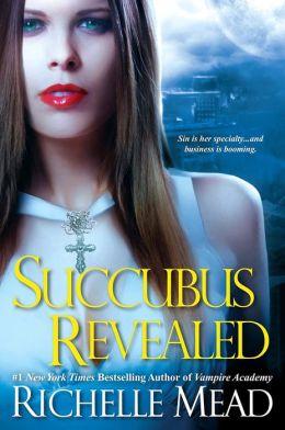 Succubus Revealed (Georgina Kincaid Series #6)