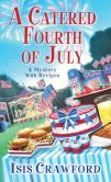 Book Cover Image. Title: A Catered Fourth of July, Author: Isis Crawford