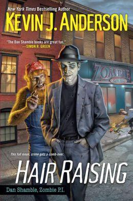 Hair Raising (Dan Shamble, Zombie P.I. Series #3)