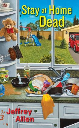 Stay At Home Dead (Stay at Home Dad Mystery Series #1)