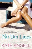 Book Cover Image. Title: No Tan Lines, Author: Kate Angell