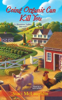 Going Organic Can Kill You (Blossom Valley Mystery Series #1)