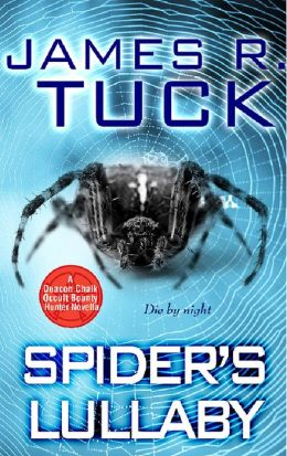 Spider's Lullaby (Deacon Chalk: Occult Bounty Hunter Series-Novella)