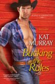 Book Cover Image. Title: Bucking the Rules, Author: Kat Murray