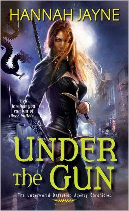 Underworld Detection Agency 4 - Under the Gun - Hannah Jayne