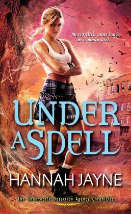 Underworld Detection Agency 5 - Under a Spell - Hannah Jayne