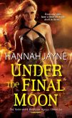 Book Cover Image. Title: Under The Final Moon, Author: Hannah Jayne