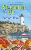 Book Cover Image. Title: Clammed Up (Maine Clambake Series #1), Author: Barbara Ross