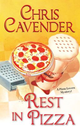 Rest in Pizza (Pizza Lover's Mystery Series #4)