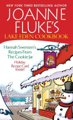 Joanne Fluke's Lake Eden Cookbook: Hannah Swensen's Recipes from the Cookie Jar