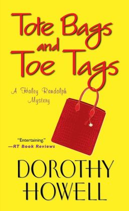 Tote Bags and Toe Tags (Haley Randolph Series #5)