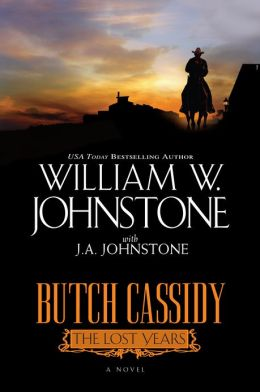 Butch Cassidy the Lost Years: A Novel of the West