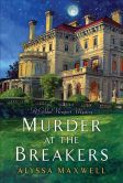 Book Cover Image. Title: Murder at the Breakers, Author: Alyssa Maxwell
