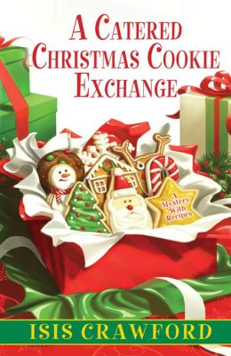 A Catered Christmas Cookie Exchange (Mystery with Recipes Series #9)