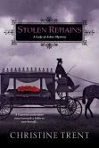 Book Cover Image. Title: Stolen Remains:  A Lady of Ashes Mystery, Author: Christine Trent