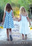 Book Cover Image. Title: The Right Thing, Author: Amy Connor