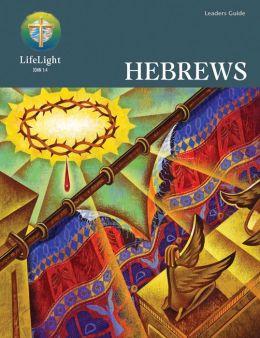 Lifelight: Hebrews (Leaders Guide)(new Format)
