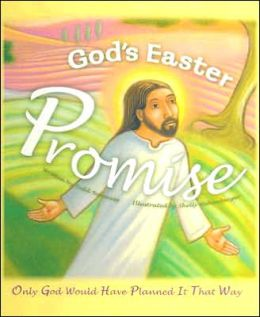 God's Easter Promise: Only God Would Have Planned It That Way