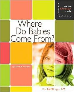 Where Do Babies Come From?: Girl's Edition, Ages 7-9