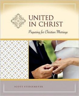 United In Christ: Preparation for Christian Marriage