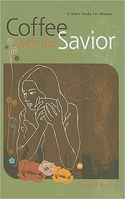 Coffee with the Savior: A Bible Study for Women