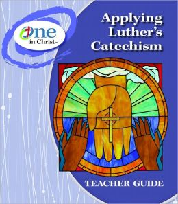 Applying Luther's Catechism: ESV Edition