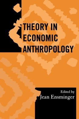 Theory in Economic Anthropology (18)