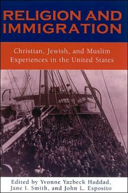 Religion and Immigration: Christian, Jewish and Muslim Experiences in the United States