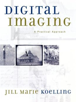 Digital Imaging: A Practical Approach