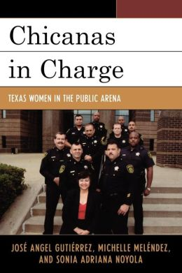 Chicanas in Charge: Texas Women in the Electoral Arena