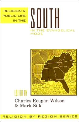 Religion and Public Life in the South: In the Evangelical Mode
