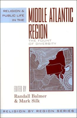 Religion and Public Life in the Middle Atlantic Region: The Fount of Diversity