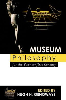 Museum Philosophy for the Twenty-first Century