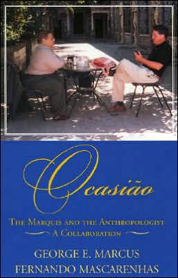 Ocasiao: The Marquis and the Anthropologist, A Collaboration