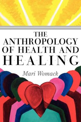 The Anthropology of Health and Healing