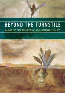 Beyond the Turnstile: Making the Case for Museums and Sustainable Values