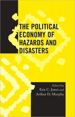 The Political Economy of Hazards and Disasters