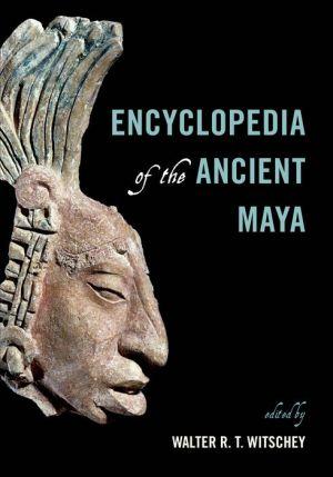 Encyclopedia of the Ancient Maya