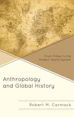 Anthropology and Global History: From Tribes to the Modern World-System