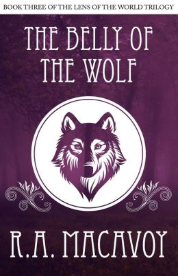 Belly of the Wolf [Book Three of the Lens of the World Trilogy]