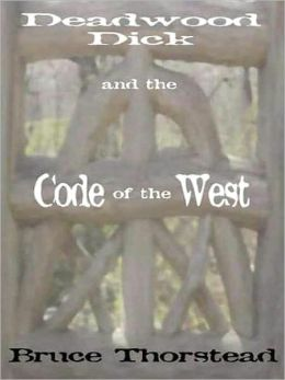 Deadwood Dick And The Code Of The West